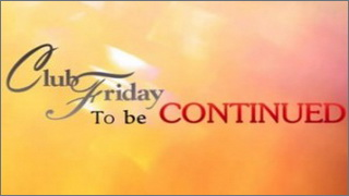 Club Friday To Be Continued