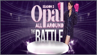 Opal All Around Season 2 The Battle