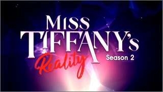Miss Tiffany's The Reality Season 2